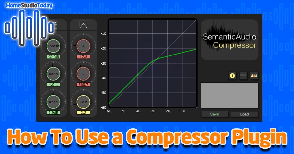 How To Use a Compressor Plugin