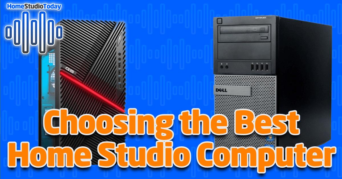 Choosing the Best Home Studio Computer