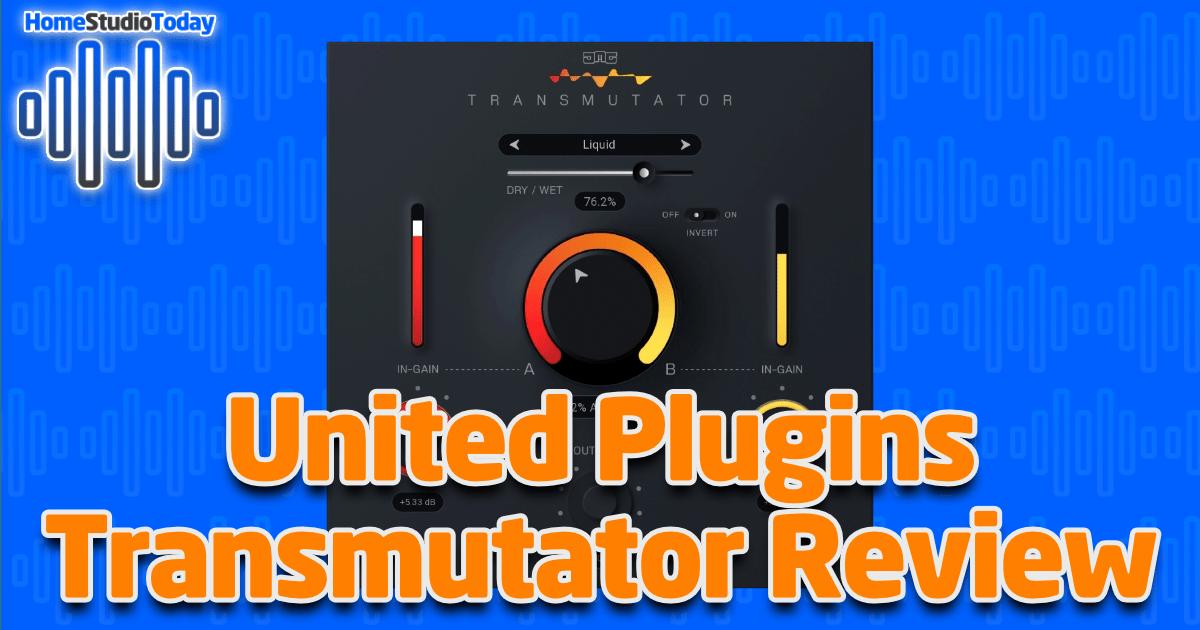 United Plugins Transmutator Review