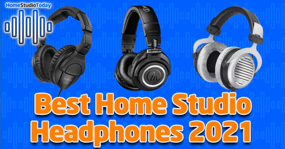 Best Home Studio Headphones 2021