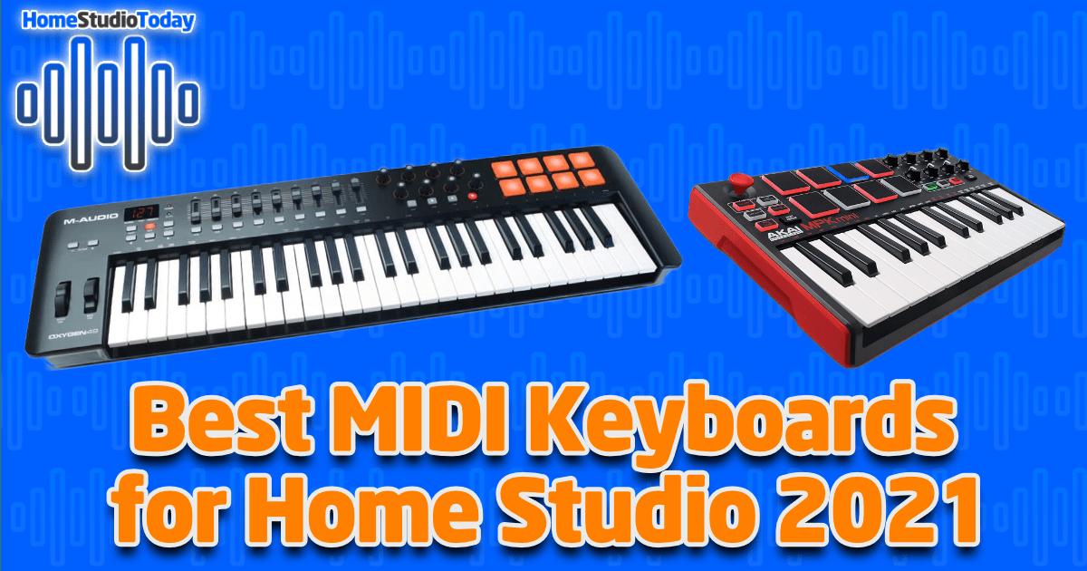Best MIDI Keyboards for Home Studio 2021