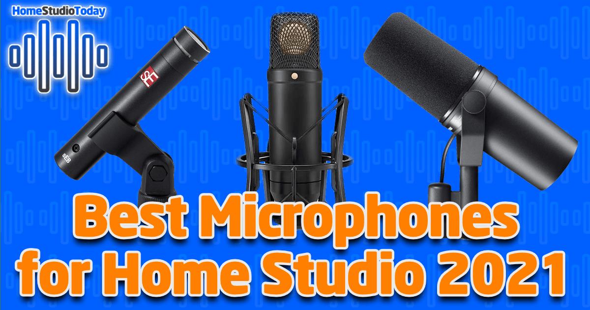 Best Microphones for Home Studio 2021