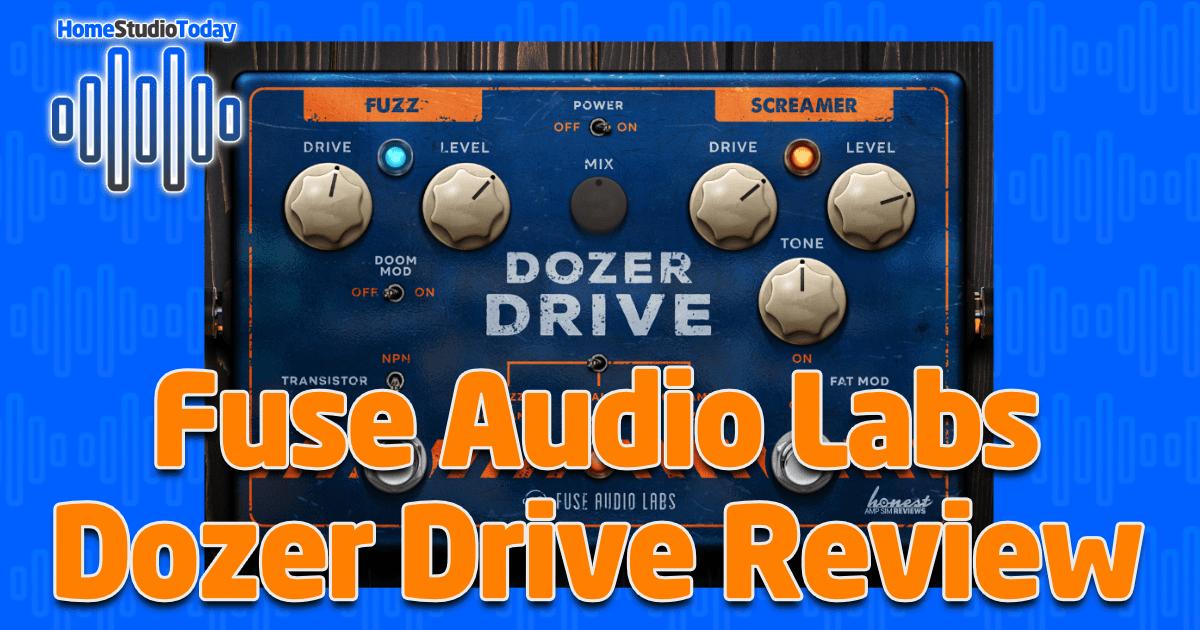 Fuse Audio Labs Dozer Drive Review